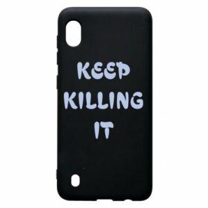 Etui na Samsung A10 Keep killing it