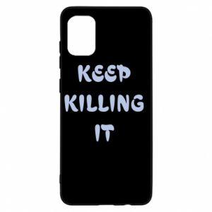 Etui na Samsung A31 Keep killing it