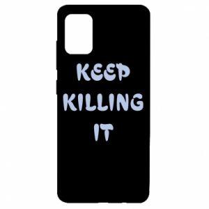 Etui na Samsung A51 Keep killing it