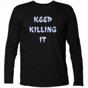 Koszulka z długim rękawem Keep killing it