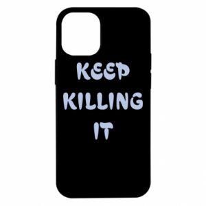 Etui na iPhone 12 Mini Keep killing it