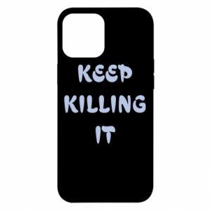 Etui na iPhone 12 Pro Max Keep killing it