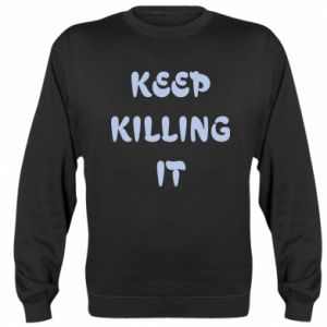 Bluza Keep killing it