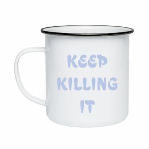 Kubek emaliowany Keep killing it