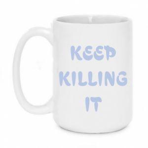 Kubek 450ml Keep killing it
