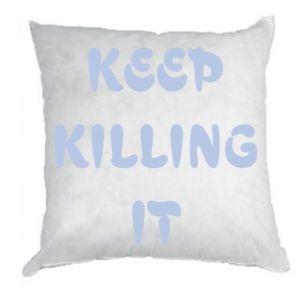 Poduszka Keep killing it