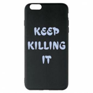 Etui na iPhone 6 Plus/6S Plus Keep killing it