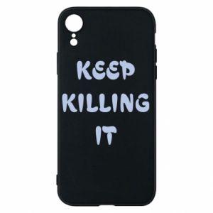 Etui na iPhone XR Keep killing it