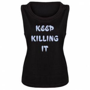 Damska koszulka bez rękawów Keep killing it