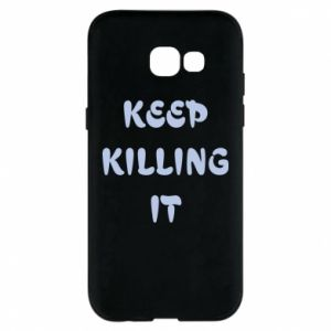 Etui na Samsung A5 2017 Keep killing it