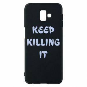 Etui na Samsung J6 Plus 2018 Keep killing it