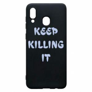 Etui na Samsung A30 Keep killing it