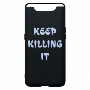 Etui na Samsung A80 Keep killing it