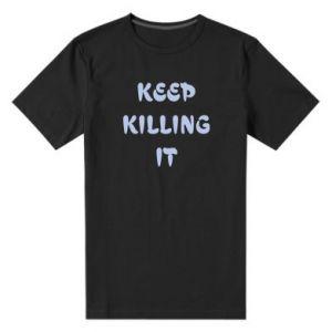 Męska premium koszulka Keep killing it