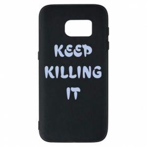 Etui na Samsung S7 Keep killing it