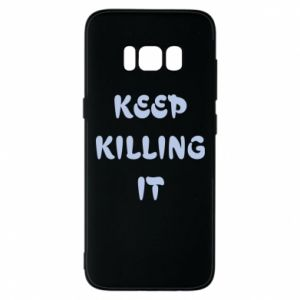 Etui na Samsung S8 Keep killing it
