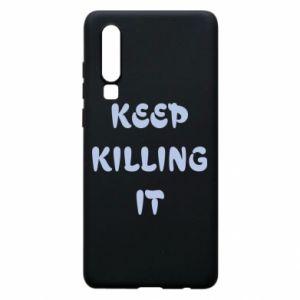 Etui na Huawei P30 Keep killing it