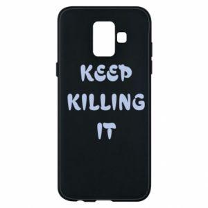 Etui na Samsung A6 2018 Keep killing it
