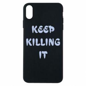Etui na iPhone Xs Max Keep killing it