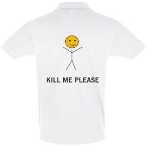 Koszulka Polo Kill me please