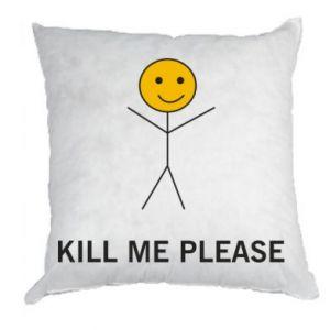 Poduszka Kill me please