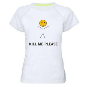 Damska koszulka sportowa Kill me please