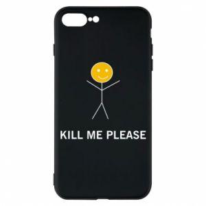 Etui na iPhone 7 Plus Kill me please