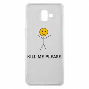 Etui na Samsung J6 Plus 2018 Kill me please
