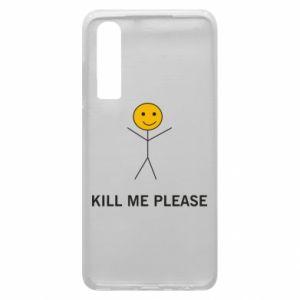 Etui na Huawei P30 Kill me please