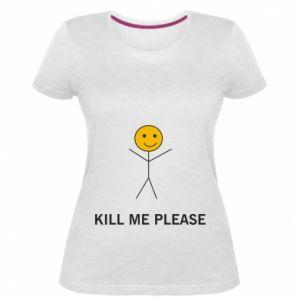 Damska premium koszulka Kill me please