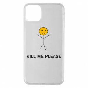 Etui na iPhone 11 Pro Max Kill me please