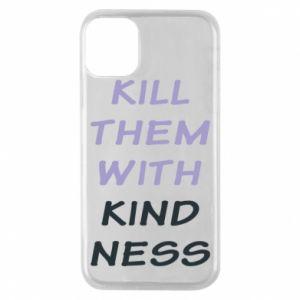Etui na iPhone 11 Pro Kill them with kindness