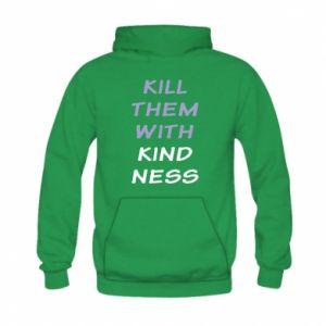 Bluza z kapturem dziecięca Kill them with kindness