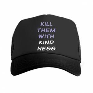 Czapka trucker Kill them with kindness