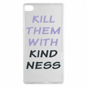 Etui na Huawei P8 Kill them with kindness