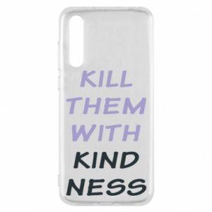 Etui na Huawei P20 Pro Kill them with kindness
