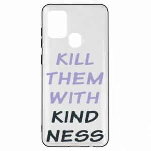 Etui na Samsung A21s Kill them with kindness