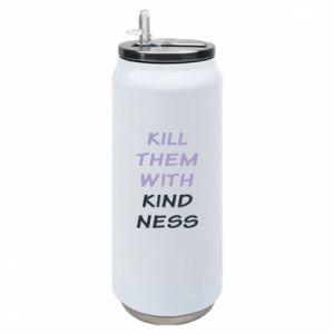 Puszka termiczna Kill them with kindness