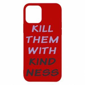 Etui na iPhone 12/12 Pro Kill them with kindness