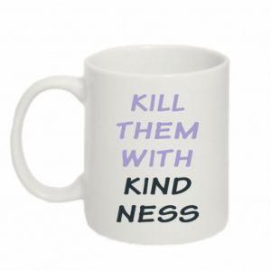 Kubek 330ml Kill them with kindness
