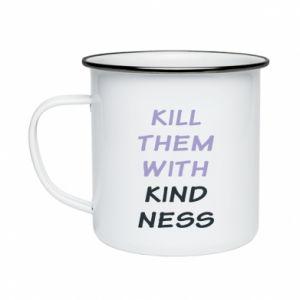 Kubek emaliowany Kill them with kindness