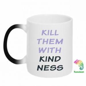 Kubek-magiczny Kill them with kindness