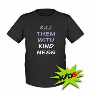 Koszulka dziecięca Kill them with kindness
