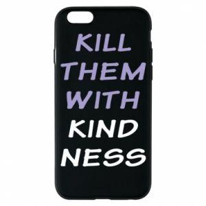 Etui na iPhone 6/6S Kill them with kindness