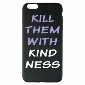 Etui na iPhone 6 Plus/6S Plus Kill them with kindness