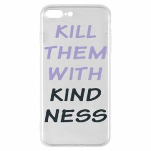 Etui na iPhone 7 Plus Kill them with kindness