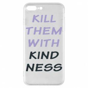 Etui na iPhone 8 Plus Kill them with kindness