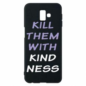 Etui na Samsung J6 Plus 2018 Kill them with kindness