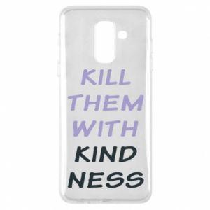 Etui na Samsung A6+ 2018 Kill them with kindness