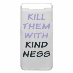 Etui na Samsung A80 Kill them with kindness